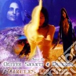Shanti Oliver - Best Of:Circles Of Life cd musicale di Oliver Shanti
