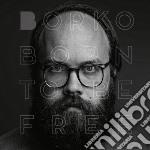Borko - Born To Be Free cd musicale di Borko