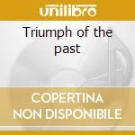 Triumph of the past cd musicale di The True will