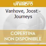 Vanhove, Joost - Journeys cd musicale di Joost Vanhove