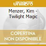 Menzer, Kim - Twilight Magic cd musicale di MENZER KIM / TRIER L
