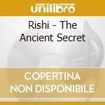Rishi - The Ancient Secret cd musicale di RISHI