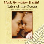 Music For Mother & C - Tales Of The Ocean cd musicale di MUSIC FOR MOTHER & C