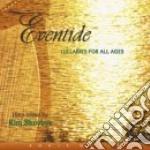 Skovbye Kim - Eventide - Lullabies For All Ages cd musicale di Kim Skovbye