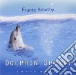 Amathy Frantz - Dolphin Spirit cd musicale di Frantz Amathy
