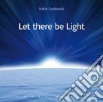 Stefan Guzikowski - Let There Be Light cd musicale di Stefan Guzikowski