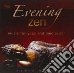 Yogi - Evening Zen - Music For Yoga And Meditat cd musicale di YOGI