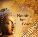 Thorsager Kristian - Nothing But Peace cd musicale di Kristian Thorsager
