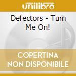 Turn me on! cd musicale