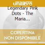 Legendary Pink Dots - The Maria Dimension cd musicale