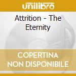 Attrition - The Eternity cd musicale