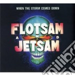 Flotsam & Jetsam - When The Storm Comes Dow cd musicale di Flotsam & jetsam