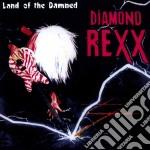 Diamond Rexx - Land Of The Damned cd musicale di Rexx Diamond