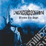 Agathodaimon - Blacken The Angel cd musicale di Agathodaimon