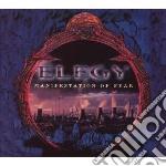 Elegy - Manifestation Of Fear cd musicale di Elegy