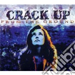 Crack Up - From The Ground cd musicale di Up Crack