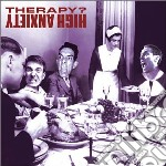 Therapy - High Anxiety cd musicale di Therapy ?