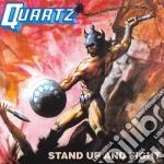 Quartz - Stand Up And Fight cd musicale di Quartz
