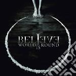 Believe - World Is Round cd musicale di Believe