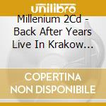 Back after years - live cd musicale di Millenium