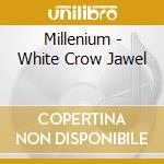 White crow cd musicale di Millenium