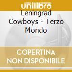 Terzo mondo cd musicale di Cowboys Leningrad