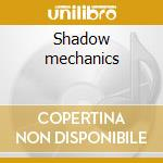 Shadow mechanics cd musicale