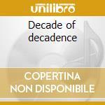 Decade of decadence cd musicale di Nazarene Impaled