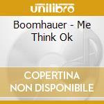 Boomhauer - Me Think Ok cd musicale di BOOMHAUER
