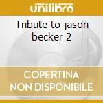 Tribute to jason becker 2 cd musicale di Artisti Vari