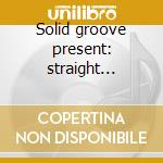 Solid groove present: straight jackin' cd musicale di Artisti Vari