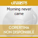 Morning never came cd musicale di Swallow the sun