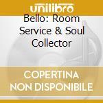 BELLO: ROOM SERVICE & SOUL COLLECTOR cd musicale di PANZERCHRIST