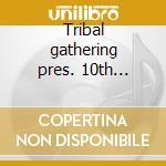 Tribal gathering pres. 10th anniversary of sankey soap cd musicale di Artisti Vari