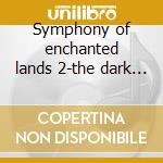 Symphony of enchanted lands 2-the dark secret cd musicale