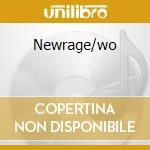 Newrage/wo cd musicale
