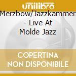 Merzbow/Jazzkammer - Live At Molde Jazz cd musicale