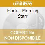 MORNING STAR cd musicale di FLUNK