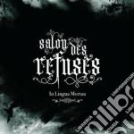 In Lingua Mortua - Salon Des Refuses cd musicale di IN LINGUA MORTUA