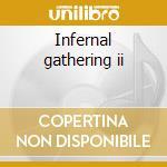 Infernal gathering ii cd musicale