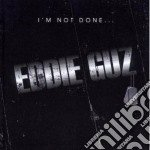 Eddie Guz - I'm Not Done cd musicale di Eddie Guz