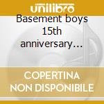 Basement boys 15th anniversary mix cd musicale di Artisti Vari