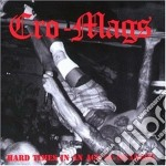 Cro-mags - Hard Times In An Age... cd musicale di Cro-mags