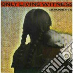 Only Living Witness - Innocents cd musicale di Only living witness