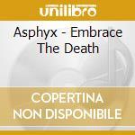 Asphyx - Embrace The Death cd musicale di Asphyx