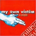 My Own Victim - The Weapon cd musicale di My own victim