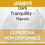 HAVEN cd musicale di Tranquillity Dark