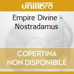 Empire Divine - Nostradamus cd musicale di DIVINE EMPIRE