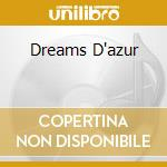 DREAMS D'AZUR cd musicale di NOVEMBRE