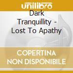 LOST TO APART E.P. cd musicale di DARK TRANQUILLITY